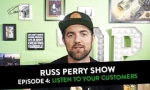 featured image of the russ perry show episode 4: listen to your customers