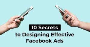 10 Secrets to Designing Effective Facebook Ads