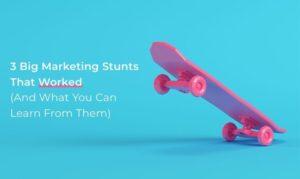 Marketing Stunts that Worked