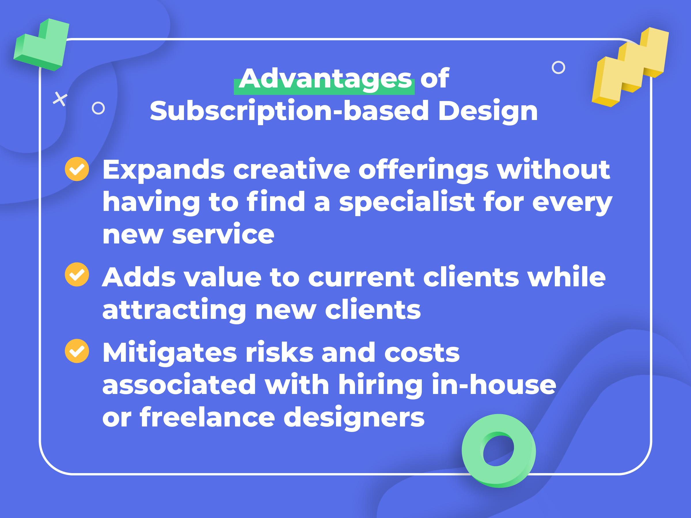 Advantages of Subscription-based Design